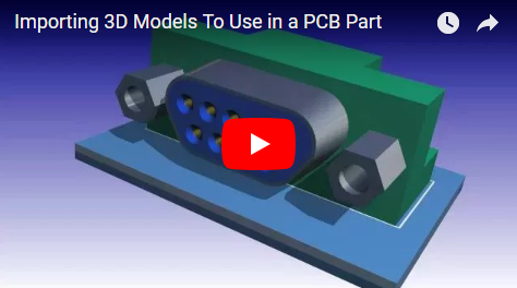 Importing 3D Models To Use in a PCB Part