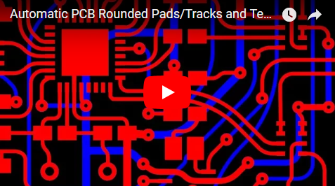 Automatic PCB Rounded Pads/Tracks and Teardrop